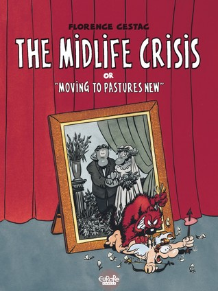 The Midlife Crisis by Florence Cestac