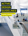 Active Design Guidelines: Promoting Physical Activity and Health in Design