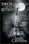 Sword of the Butterfly by Scott Carruba