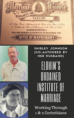 Elohim's Ordained Institute of Marriage: Working Through 1 & 2 Corinthians
