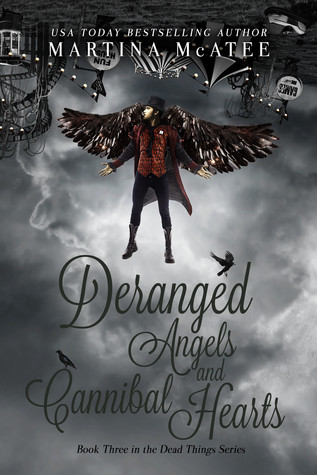 Deranged Angels and Cannibal Hearts (Dead Things, #3)