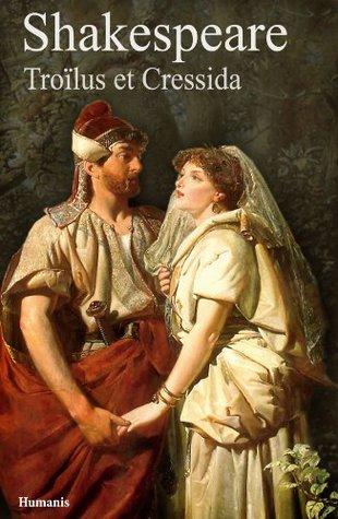 Troïlus et Cressida (augmenté, annoté et illustré) (Shakespeare t. 23)