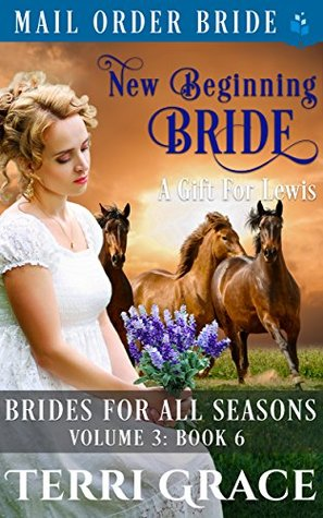 New Beginning Bride: A Gift For Lewis (Brides for all Seasons: Volume 3 #6)