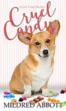 Cruel Candy (Cozy Corgi Mysteries #1)
