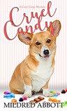 Cruel Candy (Cozy Corgi Mysteries #1)