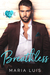 Breathless by Maria Luis