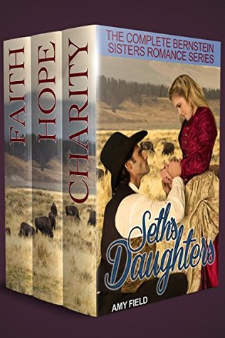 Seth's Daughters: The Complete Bernstein Sisters Western Historical Romance Series