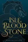 Isle of Blood and Stone (Isle of Blood and Stone, #1)