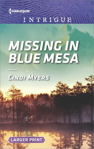 Missing in Blue Mesa (The Ranger Brigade: Family Secrets #5)