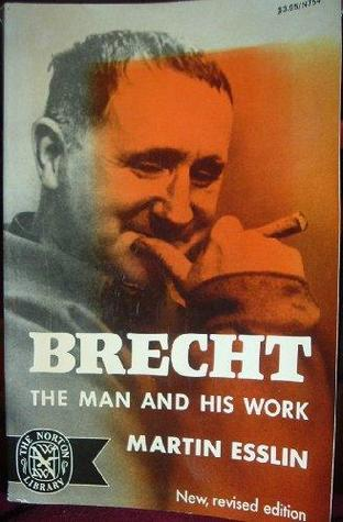Brecht; The Man and His Work