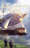 A Clockwork Carol (Kingdom of Clockwork Book 3)