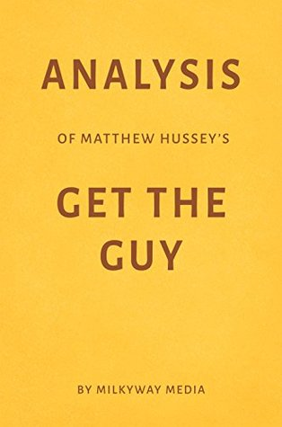 Analysis of Matthew Hussey's Get the Guy by Milkyway Media