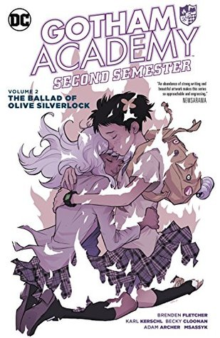 Gotham Academy — Second Semester, Vol. 2: The Ballad of Olive Silverlock