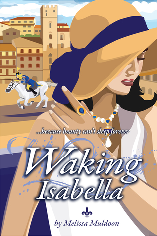 Waking Isabella: Because beauty can't sleep forever.