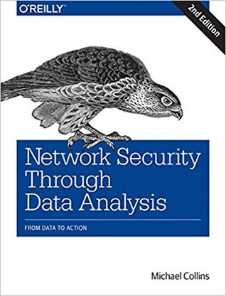 Network Security Through Data Analysis: From Data to Action, Second Edition