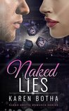Naked Lies: Passion, Jealousy, Murder... He has billions, she has his heart. (Naked Erotic Romance Series Book 2)