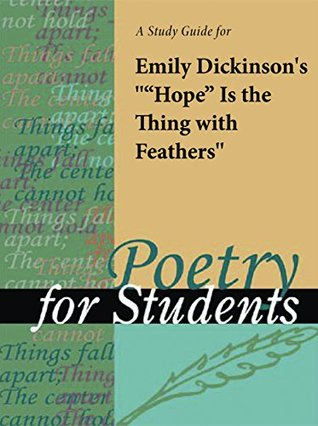 """A Study Guide for Emily Dickinson's """"Hope is the Thing with Feathers"""""""