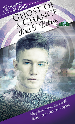 Release Day Review: Ghost of a Chance (Requiem Inc #1, Dreamspun Beyond #12) by Kris T. Bethke