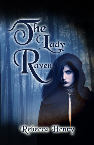 The Lady Raven: A Dark Cinderella Tale