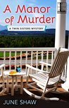A Manor of Murder (A Twin Sisters Mystery, #3)