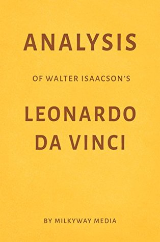Analysis of Walter Isaacson's Leonardo da Vinci by Milkyway Media