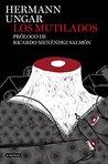 Los Mutilados: Prólogo de Ricardo Menéndez Salmón