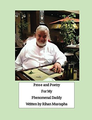 Prose and Poetry for My Phenomenal Daddy