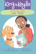 King & Kayla and the Case of the Lost Tooth (King & Kayla, #4)