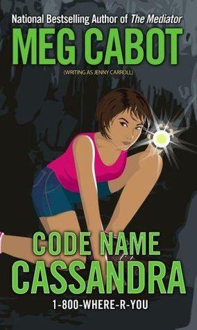 Code Name Cassandra by Meg Cabot