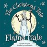 The Christmas Tale of Elaine Gale by Daniel Thompson