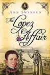 The Lopez Affair (The Chronicles of Christoval Alvarez #9)