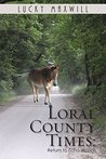 LORAL COUNTY TIMES by Lucky Maxwill