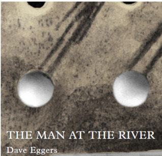 The Man At The River