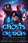 Ghosts and Grudges: a Reverse Harem Urban Fantasy