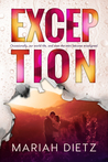 Exception by Mariah Dietz