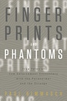 Fingerprints and Phantoms: True Tales of Law Enforcement Encounters with the Paranormal and the Strange