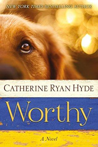 Worthy por Catherine Ryan Hyde