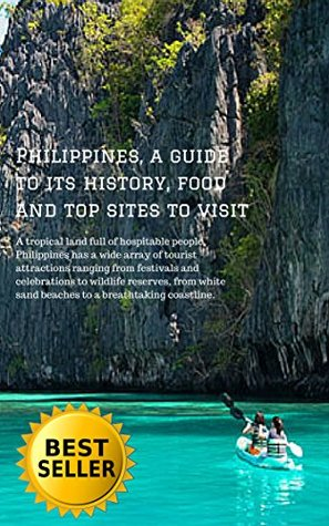 Philippines, a guide to its history, food and top sites to visit: A tropical land full of hospitable people, Philippines has a wide array of tourist attractions ... ranging from festivals and celebrations