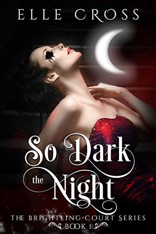 So Dark the Night (The Brightling Court, #1)