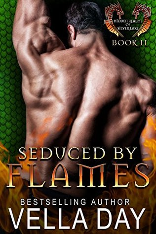 Seduced By Flames (Hidden Realms of Silver Lake Book 2) by Vella Day