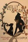 Holly and Oak (Familiar Spirits, #2)