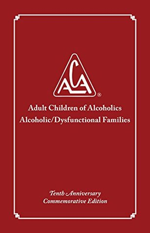 Adult Children of Alcoholics/Dysfunctional Families Tenth Anniversary Edition