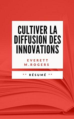 CULTIVER LA DIFFUSION DES INNOVATIONS: Résumé en Français