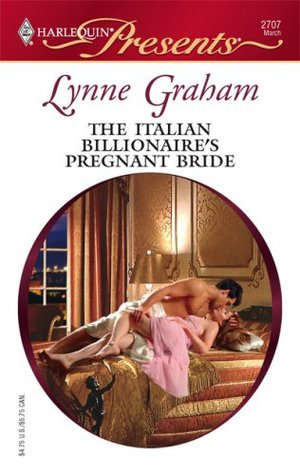 The Italian Billionaire's Pregnant Bride (The Rich, the Ruthless and the Really Handsome, #3)