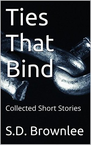 Ties That Bind: Collected Short Stories