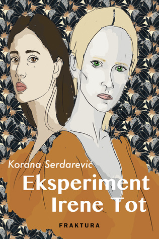 Eksperiment Irene Tot by Korana Serdarević