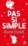 Pas si simple by Lucie Castel