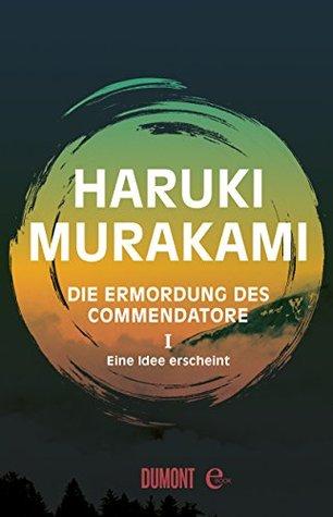 Die Ermordung des Commendatore 1 by Haruki Murakami