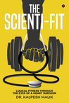 The Scienti-Fit  by Kalpesh Malik