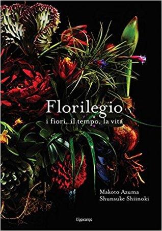 Florilegio i fiori, il tempo, la vita